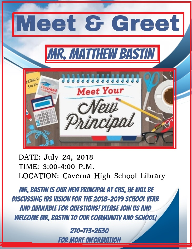 July 24, 2018 3pm-4pm CHS Library,  Meet Mr. Bastin, our new CHS principal 270-773-2530 for more information